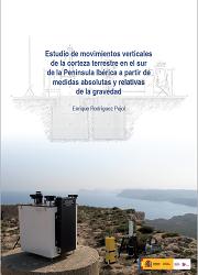 Estudio de movimientos verticales de la corteza terrestre en el sur de la Península Ibérica a partir de medidas absolutas y relativas de la gravedad