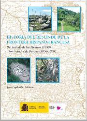 Historia del Deslinde de la Frontera Hispano-Francesa: Del tratado de los Pirineos (1659) a los tratados de Bayona (1856-1868)