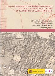 Los Levantamientos Topográfico-Parcelarios de la Junta General de Estadística en el municipio de Almería (1867-1868)