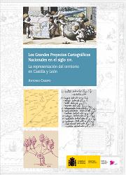 Los Grandes Proyectos Cartográficos Nacionales del siglo XVI. La representación del territorio en Castilla y León