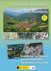 Actividades de Geografía con visualizadores para ESO y Bachillerato. Utilización de Iberpix y el comparadorde ortofotos del IGN