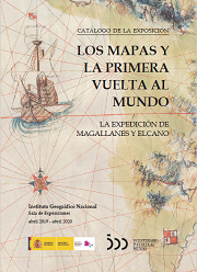 Catálogo de la exposición. Los mapas y la primera vuelta al mundo. La expedición de Magallanes y Elcano