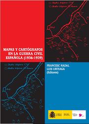 Mapas y cartógrafos en la Guerra Civil española (1936-1939)