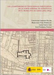 Los Levantamientos Topográfico-Parcelarios de la Junta General de Estadística en el Municipio de Soria (1867-1869)