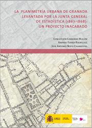 La Planimetría Urbana de Granada levantada por la junta general de estadística (1867-1868): un proyecto inacabado